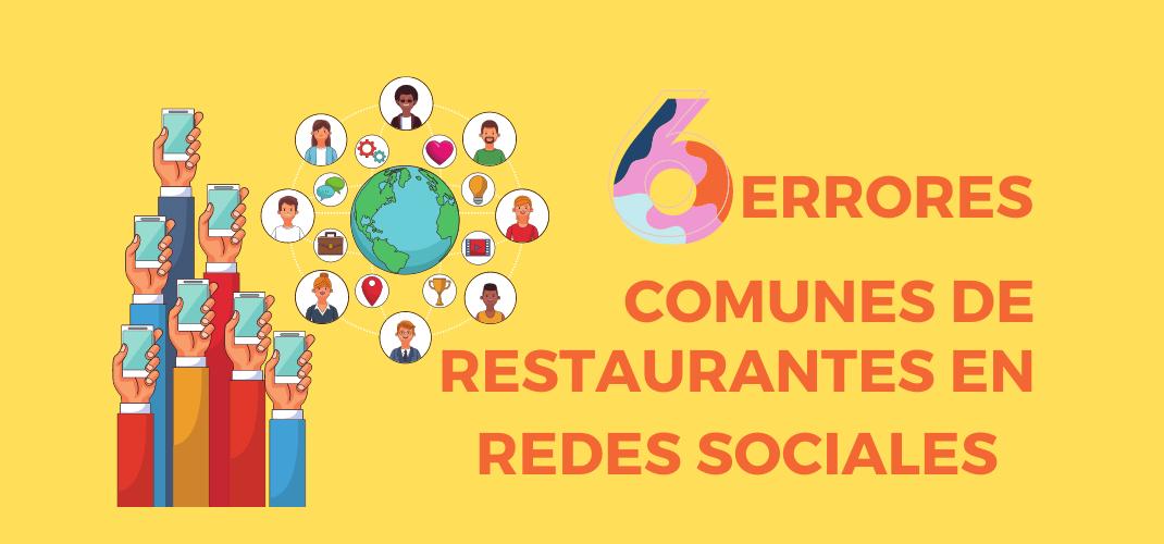 6 Errores comunes de restaurantes en redes sociales